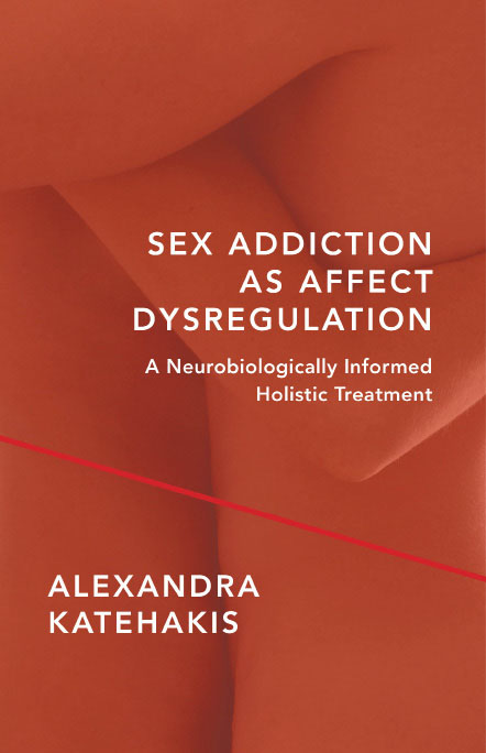 Sex Addiction as Affect Dysregulation Order